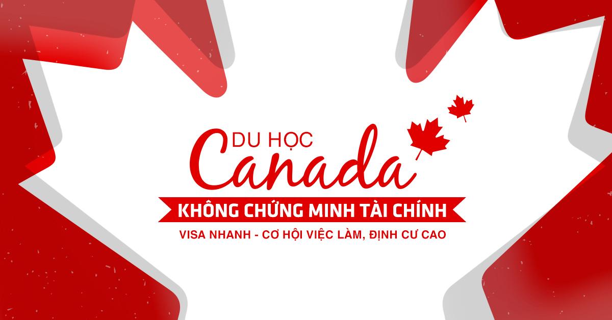 """Du học Canada diện """"Chứng minh tài chính"""": Lộ trình Cơ bản - An toàn - Hiệu quả"""