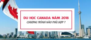 Du học Canada 2018: Chương trình nào phù hợp với bạn ?
